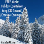 FREE Music: Holiday Countdown Song (30 Second) {Creative Commons}