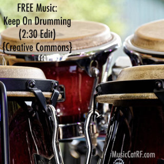 "FREE Music: ""Keep On Drumming"" Song (2:30 Edit) {Creative Commons}"
