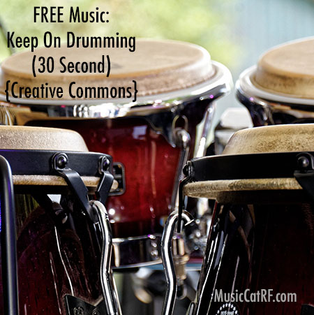 "FREE Music: ""Keep On Drumming"" Song (30 Second) {Creative Commons}"