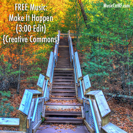 "FREE Music: ""Make It Happen"" Song (3:00 Edit) {Creative Commons}"