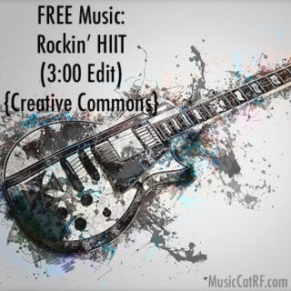 "FREE Music: ""Rockin' HIIT"" Song (3:00 Edit) {Creative Commons}"