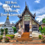 "FREE Music: ""Temple of Monks"" Song (30 Second) {Creative Commons}"