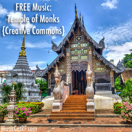 "FREE Music: ""Temple of Monks"" Song {Creative Commons}"
