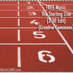 "FREE Music: ""The Starting Line"" Song (2:30 Edit) {Creative Commons}"