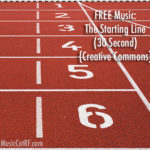 "FREE Music: ""The Starting Line"" Song (30 Second) {Creative Commons}"