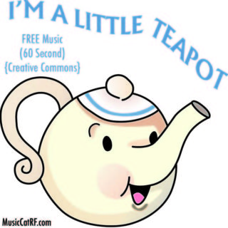 "FREE Music: ""I'm A Little Teapot"" Song (60 Second) {Creative Commons}"