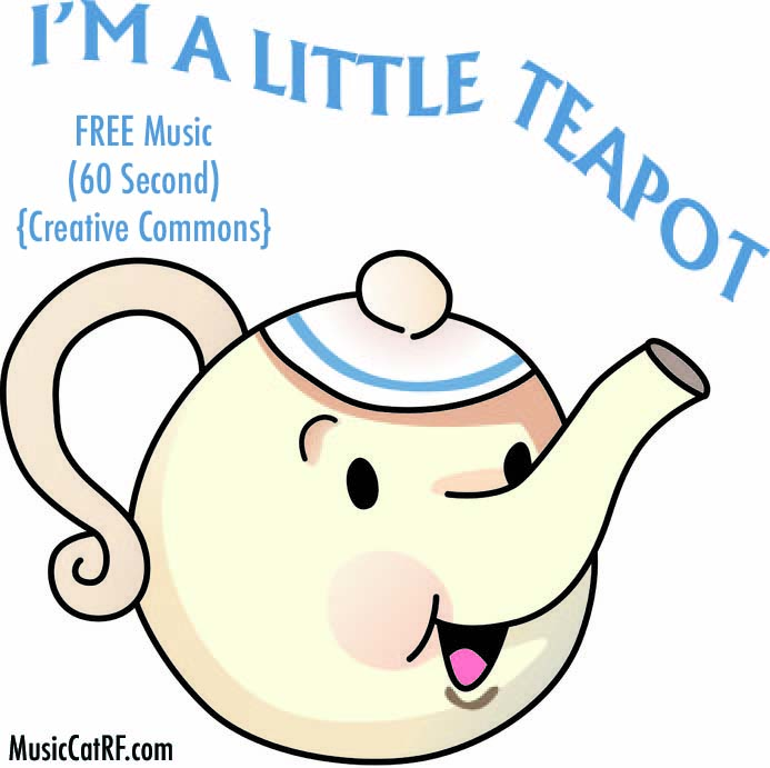 """FREE Music: """"I'm A Little Teapot"""" Song (60 Second) {Creative Commons}"""