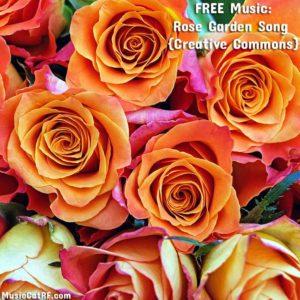 FREE Music: Rose Garden {Creative Commons}