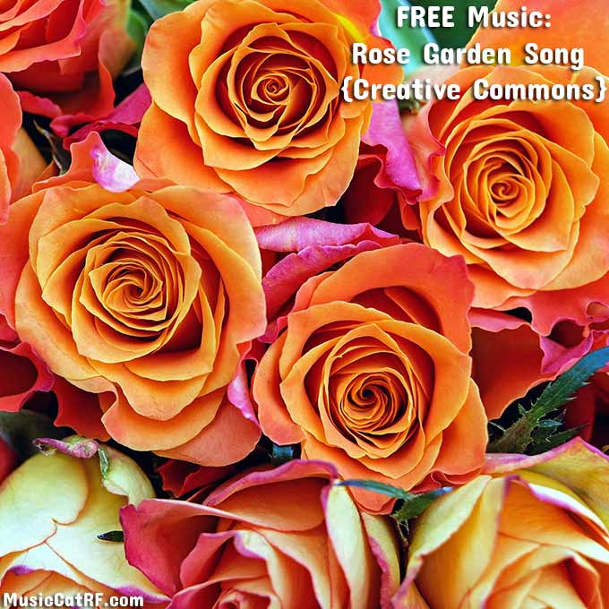 FREE Music: Rose Garden {Creative Commons}