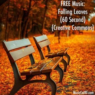 FREE Music: Falling Leaves Song (60 Second) {Creative Commons}