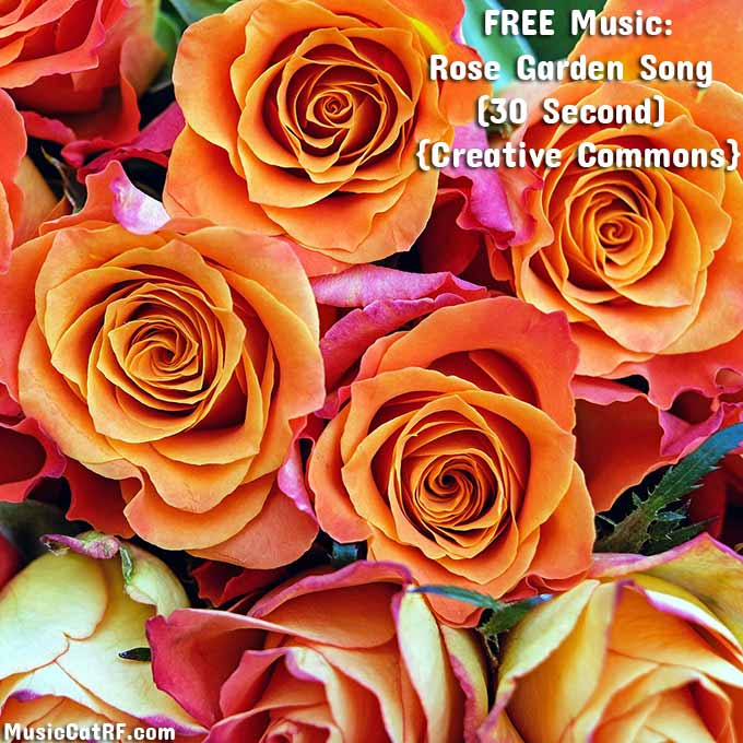 FREE Music: Rose Garden Song (30 Second) {Creative Commons}
