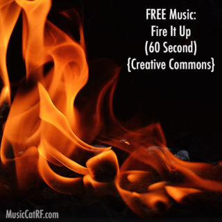 FREE Music: Fire It Up Song (60 Second) {Creative Commons}