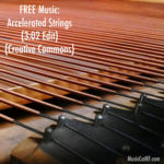 "FREE Music: ""Accelerated Strings"" Song (3:02 Edit) {Creative Commons}"