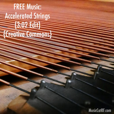 """FREE Music: """"Accelerated Strings"""" Song (3:02 Edit) {Creative Commons}"""