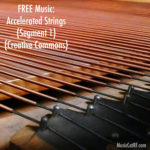 "FREE Music: ""Accelerated Strings"" Song (Segment 1) {Creative Commons}"