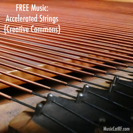 "FREE Music: ""Accelerated Strings"" Song {Creative Commons}"