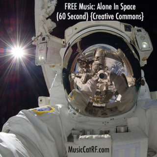 "FREE Music: ""Alone In Space"" Song (60 Second) {Creative Commons}"