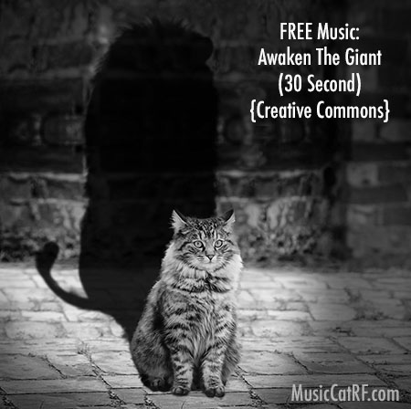 "FREE Music: ""Awaken The Giant"" Song (30 Second) {Creative Commons"