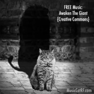 "FREE Music: ""Awaken The Giant"" Song {Creative Commons}"