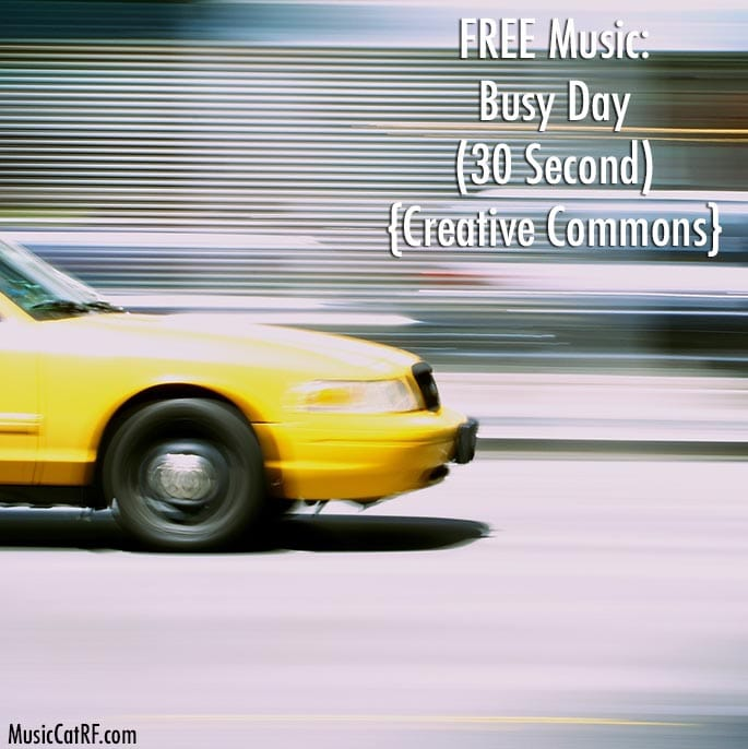 "FREE Music: ""Busy Day"" Song (30 Second) {Creative Commons}"