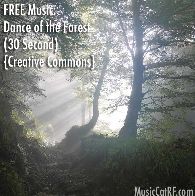 "FREE Music: ""Dance of the Forest"" Song (30 Second) {Creative Commons}"