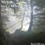 "FREE Music: ""Dance of the Forest"" Song (60 Second) {Creative Commons}"
