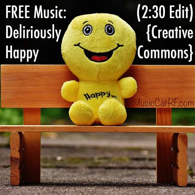 """FREE Music: """"Deliriously Happy"""" Song (2:30 Edit) {Creative Commons}"""