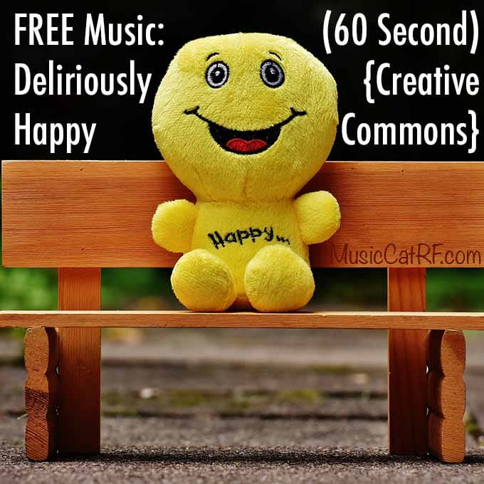 "FREE Music: ""Deliriously Happy"" Song (60 Second) {Creative Commons}"