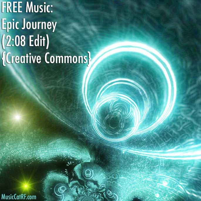 """FREE Music: """"Epic Journey"""" Song (2:08 Edit) {Creative Commons}"""