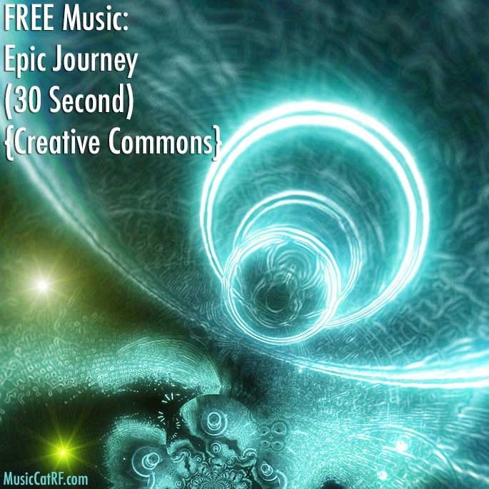 """FREE Music: """"Epic Journey"""" Song (30 Second) {Creative Commons}"""