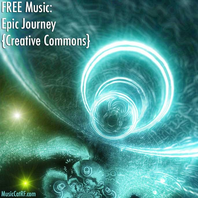 """FREE Music: """"Epic Journey"""" Song {Creative Commons}"""