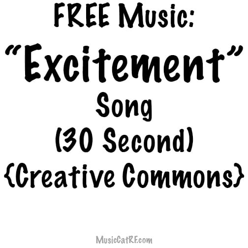 "FREE Music: ""Excitement"" Song (30 Second) {Creative Commons}"
