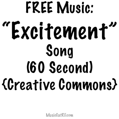 "FREE Music: ""Excitement"" Song (60 Second) {Creative Commons}"