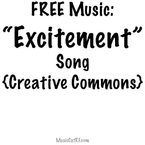 "FREE Music: ""Excitement"" Song {Creative Commons}"