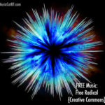 "FREE Music: ""Free Radical"" Song {Creative Commons}"
