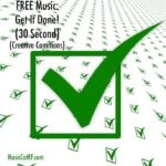 "FREE Music: ""Get It Done!"" Song (30 Second) {Creative Commons}"