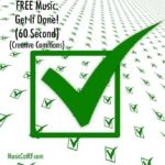 "FREE Music: ""Get It Done!"" Song (60 Second) {Creative Commons}"
