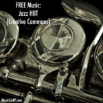 "FREE Music: ""Jazz HIIT"" Song {Creative Commons}"