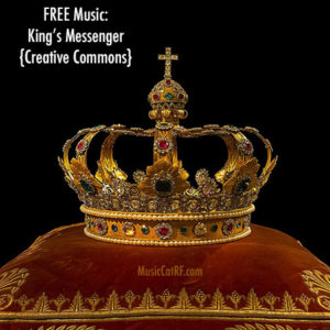 """FREE Music: """"King's Messenger"""" Song {Creative Commons}"""