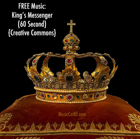 "FREE Music: ""King's Messenger"" Song (60 Second) {Creative Commons}"