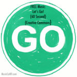 "FREE Music: ""Let's Go!"" Song (60 Second) {Creative Commons}"