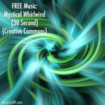 FREE Music: Mystical Whirlwind (30 Second) {Creative Commons}