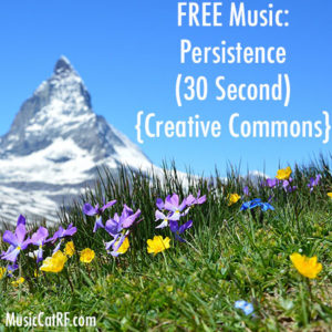 """FREE Music: """"Persistence"""" Song (30 Second) {Creative Commons}"""