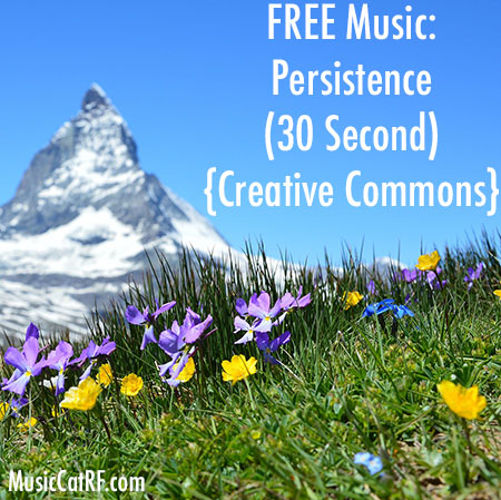 "FREE Music: ""Persistence"" Song (30 Second) {Creative Commons}"