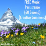 "FREE Music: ""Persistence"" Song (60 Second) {Creative Commons}"