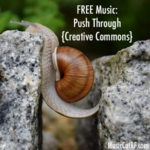 "FREE Music: ""Push Through"" Song {Creative Commons}"