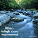 "FREE Music: ""Walking by a Stream"" Song {Creative Commons}"