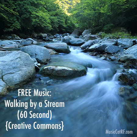 """FREE Music: """"Walking by a Stream"""" Song (60 Second) {Creative Commons}"""