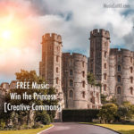 "FREE Music: ""Win The Princess"" Song {Creative Commons}"