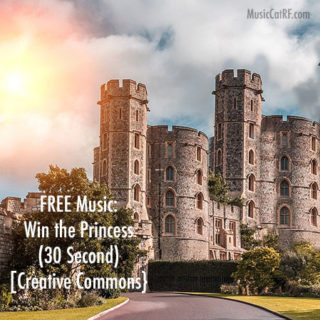 "FREE Music: ""Win The Princess"" Song (30 Second) {Creative Commons}"